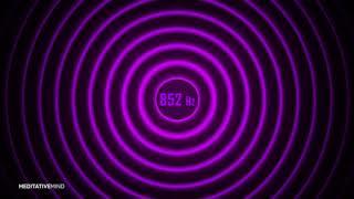 852 Hz _ Despertar de la intuición