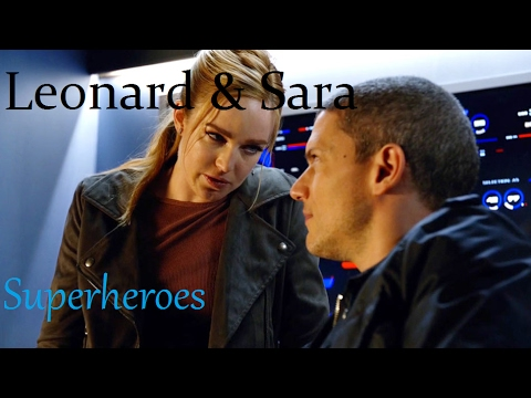 Leonard & Sara || Superheroes ♕