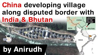 China vs India and Bhutan -  China is developing a village along disputed border with India & Bhutan