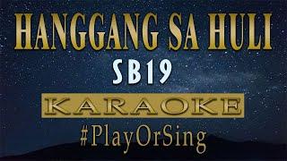 Hanggang Sa Huli - SB19 (KARAOKE VERSION)
