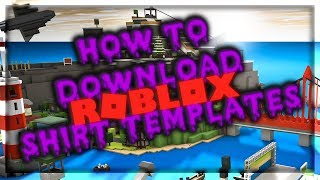 HOW TO DOWNLOAD ROBLOX SHIRT TEMPLATES | 2019