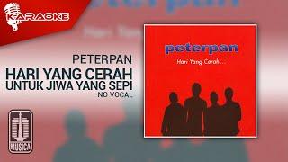 Download lagu Peterpan - Hari Yang Cerah Untuk Jiwa Yang Sepi (Official Karaoke Video) | No Vocal