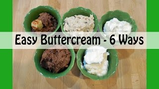 How To Make Decorator's Buttercream Frosting - Six Flavors