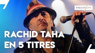 Retour sur la carrière de Rachid Taha en 5 titres