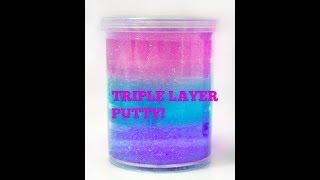 Triple Layer Putty