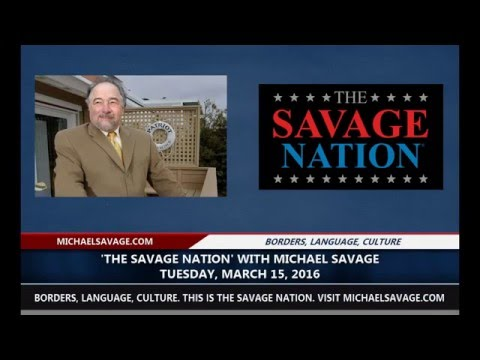 Michael Savage Podcast March 15, 2016