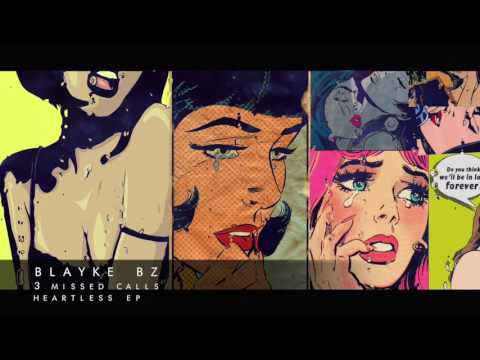 BLAYKE BZ 3 MISSED CALLS  HEARTLESS THE EP