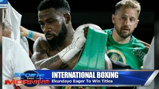 Nigeria's Ekundayo Eager To Win Titles |Sports This Morning|