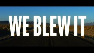 We Blew It - Bande annonce HD VOST