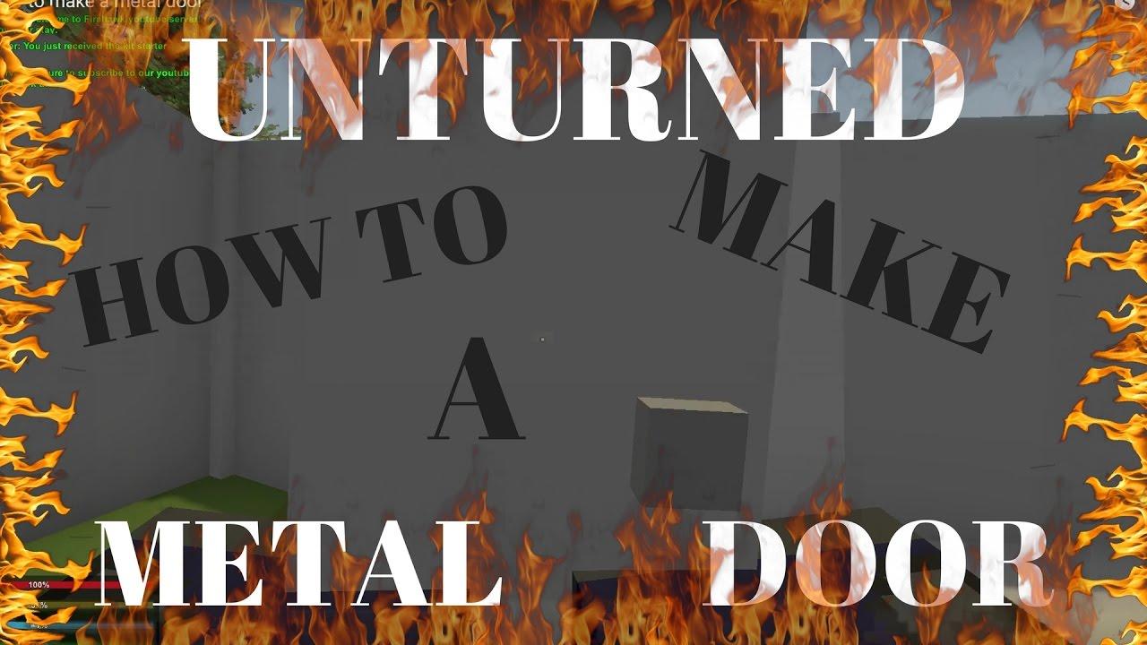 Unturned How To Make A Metal Door Youtube