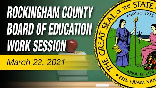 March 22, 2021 Rockingham County Board of Education Meeting