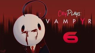 Cry Plays: Vampyr [P6]