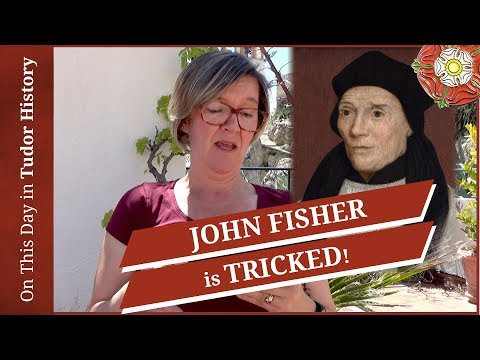 May 7 - John Fisher Is Tricked