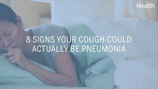8 Signs Your Cough Could Actually Be Pneumonia | Health