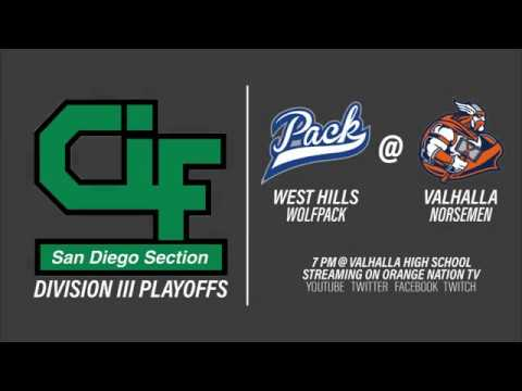 Valhalla High School vs West Hills High School CIF Playoffs
