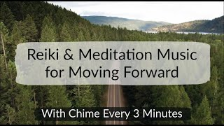 Reiki, Meditation & Yin Yoga Music for Moving Forward with Tibetan Chime Every 3 Minutes