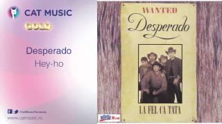 Desperado - Hey-ho
