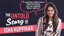 Isha Koppikar's SHOCKING Untold Story: Fighting the casting couch, rejections, nepotism & cheating
