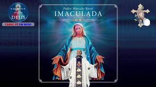 CD Padre Marcelo Rossi Imaculada 2018 completo