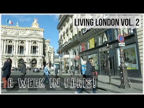 Living London Vol.2 | A Week in Paris, the most beautiful city ever