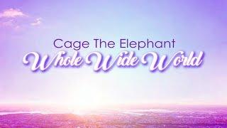 Cage the Elephant - Whole Wide World (Lyric Video)