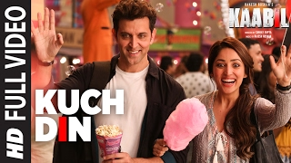 Kuch Din (Full Video Song) | Kaabil (2017)