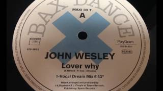 John Wesley - Lover Why (Vocal Dream Mix)