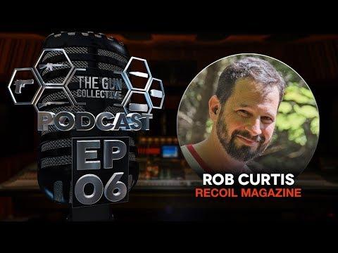 Recoil Magazine's Rob Curtis | TGC Podcast | Ep. 006