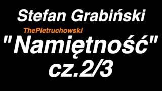 """Grabiński """"Namiętność"""" cz 2:3"""