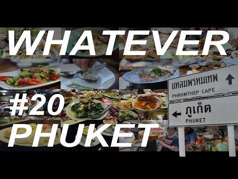 WHATEVER! EP20! ทะลวงภูเก็ต ร้านเด็ดไปต้องกิน