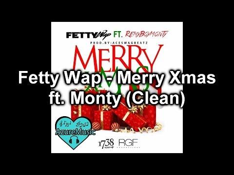 Fetty Wap - Merry Xmas ft. Monty (CLEAN)