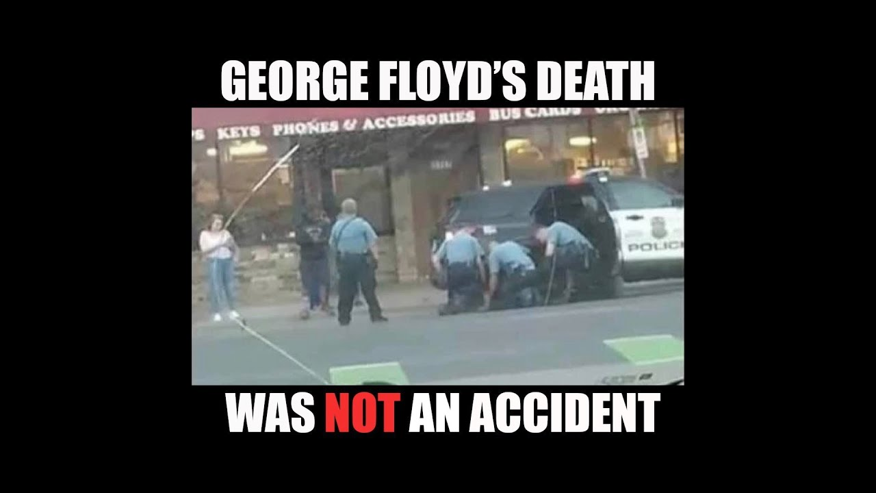 George Floyd's Death Was Not An Accident