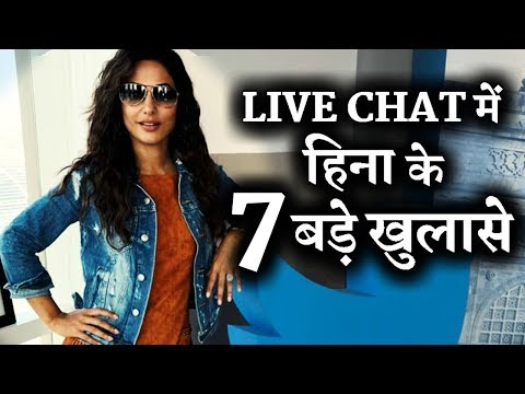 Hina Khan's 7 Big confession in LIVE CHAT with Fans