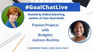 Passion Projects with Bridgitte Jackson Buckley on #GoalChatLive