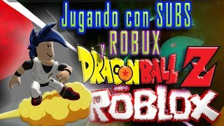 🔴DRAGON BALL Z Y ROBUX A MIS TANQUITOS - GamePlay DIRECTO ROBLOX 🔴