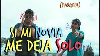 Si Tu Novio Te Deja Sola (Parodia) - Mario Ruiz Ft. Sebas