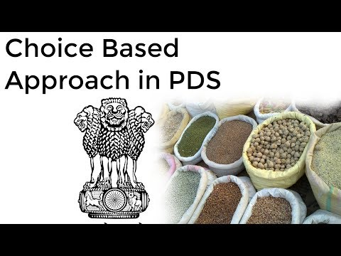 What is choice based approach in PDS? Food & nutrition security in India, Current Affairs 2018