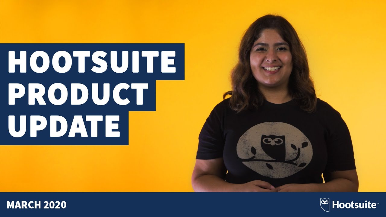 Hootsuite Product Update - March 2020