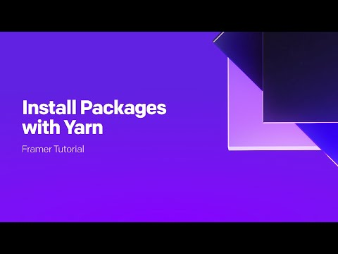 Framer Tutorial - Installing Packages with Yarn thumbnail
