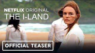 Netflix's The I-Land - Teaser Trailer (2019) Kate Bosworth