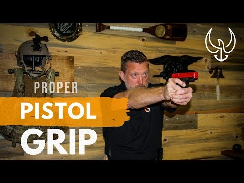 Proper Pistol Grip - Navy SEAL Teaches How to Grip a Pistol