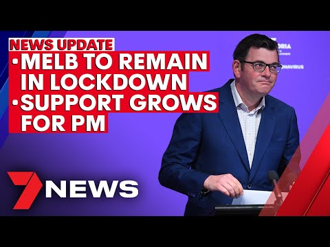 7NEWS Update – Sept 21: Melbourne to remain in lockdown; support boost for PM | 7NEWS