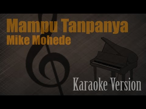 Mike Mohede - Mampu Tanpanya Karaoke Version | Ayjeeme Channel