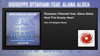 Giuseppe Ottaviani featuring Alana Aldea - Heal This Empty Heart (John O