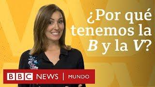 ¿Por qué tenemos la B y la V en español si suenan igual? | BBC Mundo