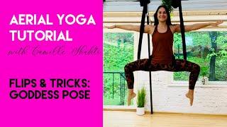 Aerial Yoga Lesson - Goddess Pose Tutorial | Flips & Tricks Class | CamiyogAIR