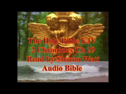 the-holy-bible-kjv,-book-of-2-chronicles,-chapter-29,-read-by-sharon-watt,-audio-bible,-female-voice