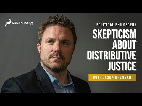 6. Skepticism About Distributive Justice  | Political Philosophy with Jason Brennan