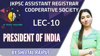 PRESIDENT OF INDIA (LEC-10) || Importance of PRESIDENT || POLITY FOR JKPSC EXAMS || JKSSB EXAMS