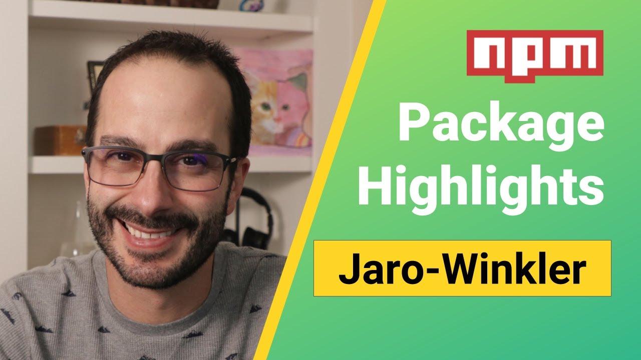 npm Package Highlights - jaro winkler